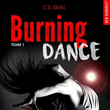 Burning dance, tome 1 de C.S. QUILL
