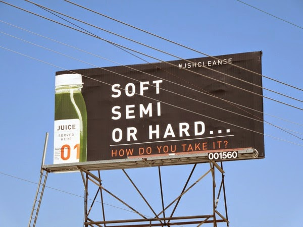 Soft Semi or Hard Juice cleanse billboard