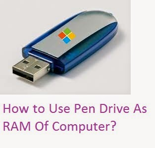 How to Use Pen Drive As RAM Of Computer?