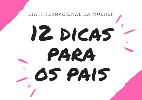 Banner escrito Dia Internacional da Mulher: 12 Dicas para os Pais.