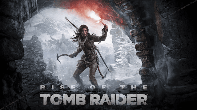 Link Download Game Rise Of The Tomb Raider (Rise Of The Tomb Raider Free Download)