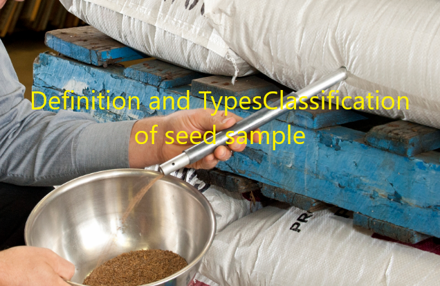 Definition and Classification of seed samples