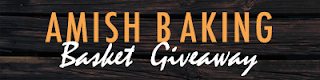 Enter Amish Baking Basket Giveaway