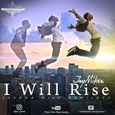 Music: I Will Rise – JayMikee