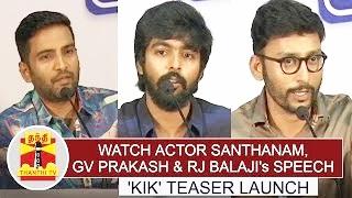 Watch Actor Santhanam, GV Prakash & RJ Balaji's Speech at Kik Teaser Launch | Thanthi Tv