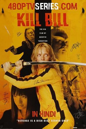 Watch Online Free Kill Bill: Vol. 1 (2003) Full Hindi Dual Audio Movie Download 480p 720p Bluray