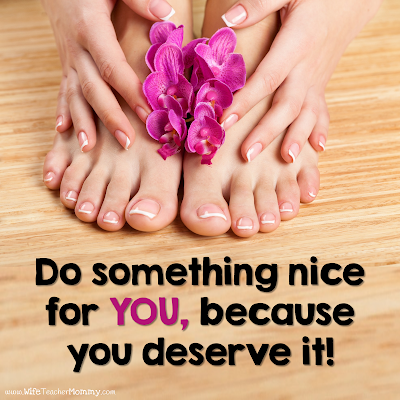 Do something for yourself, because you deserve it!