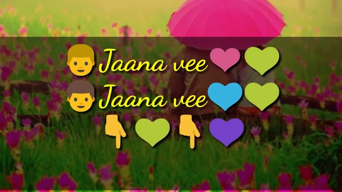 Jaana Ve Aksar 2 Whatsapp Video Status Heart Touching Love Song