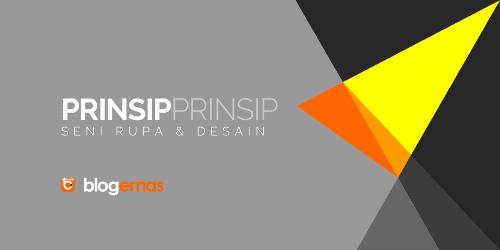 Kupas Tuntas Prinsip-prinsip Seni Rupa dan Desain
