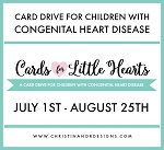 Proudly Sponsoring Cards for Little Hearts Card Drive