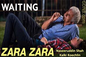 Zara Zara - Waiting - Naseeruddin Shah & Kalki Koechlin