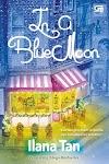 In a Blue Moon ~ Ilana Tan