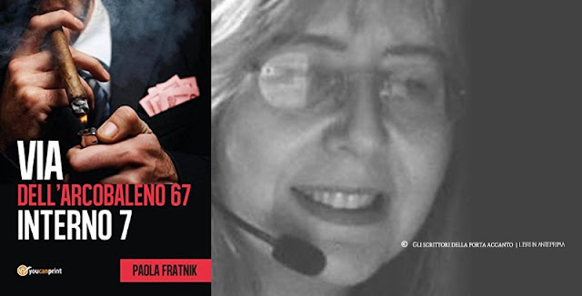 Paola Fratnik presenta: Via dell'arcobaleno 67 Interno 7
