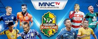Jadwal Piala Gubernur Kaltim Selasa 27 Februari 2018 - Live MNCTV