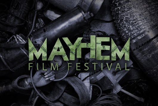 Mayhem Film Festival announces 5 Films for this years line up!