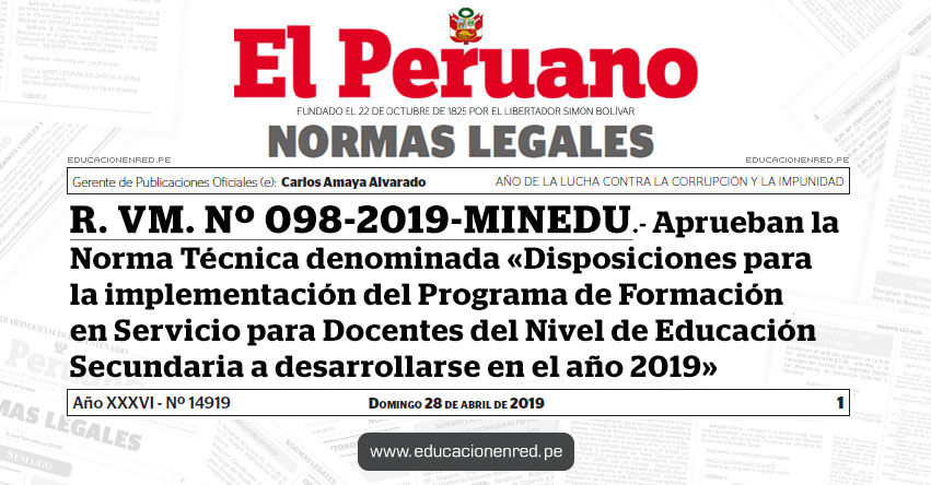 R. VM. Nº 098-2019-MINEDU - Aprueban la Norma Técnica denominada «Disposiciones para la implementación del Programa de Formación en Servicio para Docentes del Nivel de Educación Secundaria a desarrollarse en el año 2019» www.minedu.gob.pe