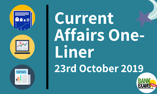 Current Affairs One-Liner: 23rd October 2019