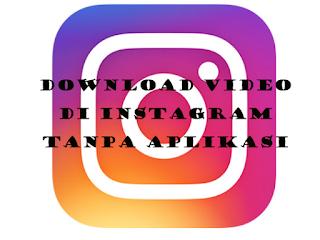 Cara Download Video Instagram Tanpa Aplikasi Di Hp