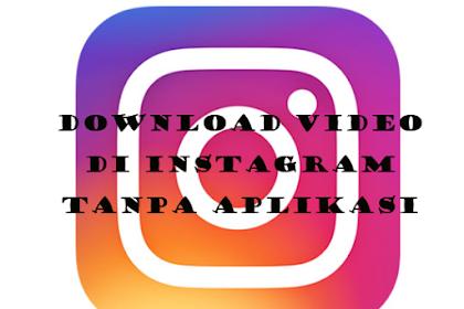 Cara Mudah Download Video Instagram Tanpa Aplikasi Di Hp