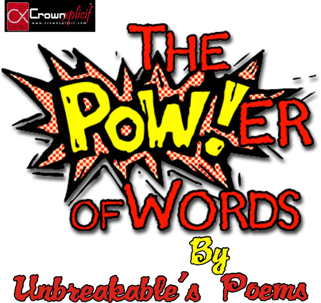 Poem: I_AM_A_WORDSMITH (Power Of Words) By Unbreakable
