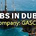 Urgent Recruitment to Dubai - GASCO | Oil & Gas Industries Jobs