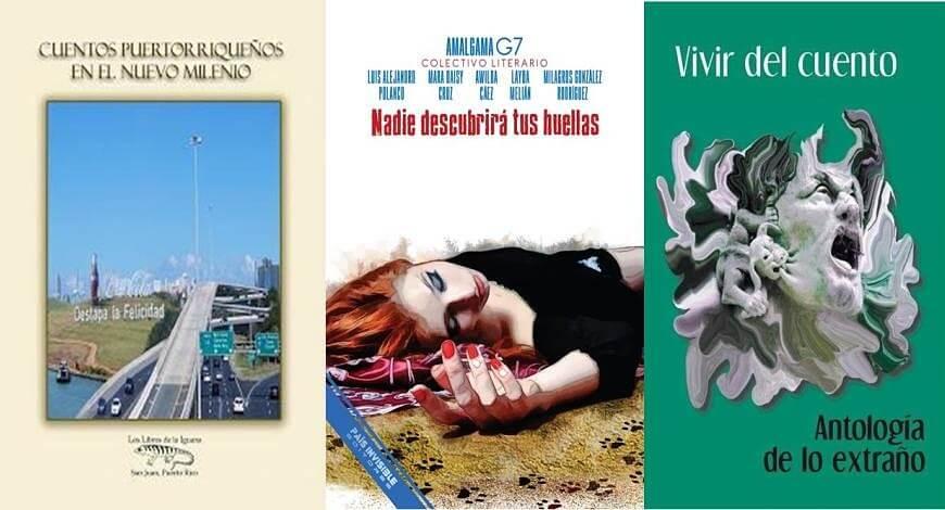 Libros de Mara Daisy Cruz: Cuentos puertorriqueños en el nuevo milenio, Nadie descubrirá tus huellas (novela) y Vivir del cuento: Antología de lo extraño