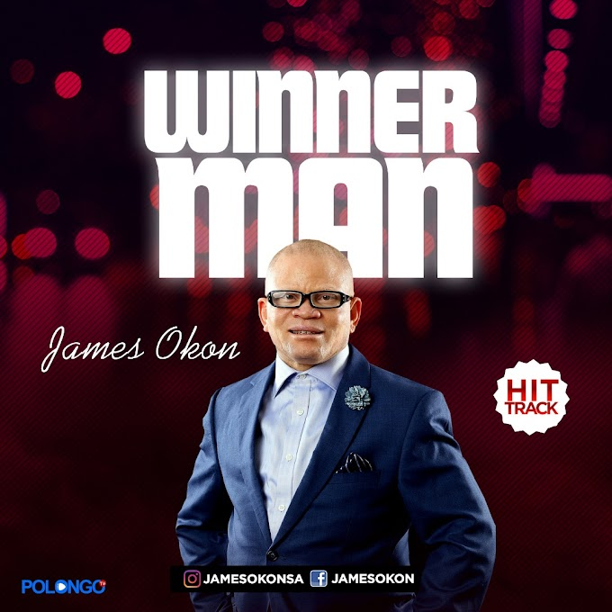 Music + Video: Winner Man - James Okon