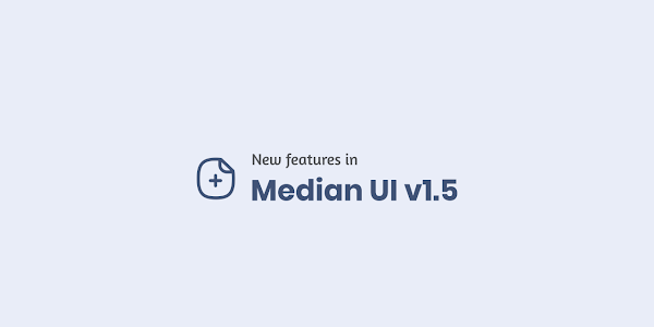 New Features in Median UI v1.5 Theme