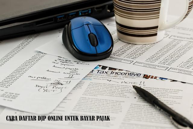Cara Daftar Akun DJP Online untuk bayar pajak