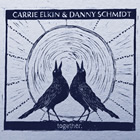 Carrie Elkin & Danny Schmidt: Together