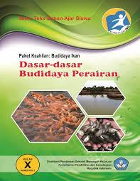 Download Buku Sekolah Elektronik Materi Pelajaran Dasar-dasar Budidaya Perairan Semster I SMK Kelas 10 (X) Kurikulum 2013 Revisi Terbaru 2017 - Gudang Makalah