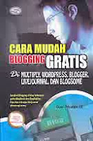 Judul Buku : Cara Mudah Blogging Gratis Di Multiply, Wordpress, Blogger, Livejournal, Dan Blogsome
