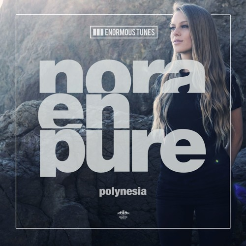 Nora En Pure Drops 'Polynesia' EP On Enormous Tunes