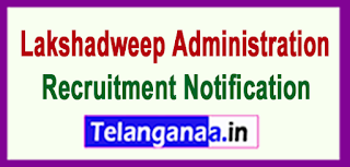 Lakshadweep Administration Recruitment Notification 2017 Last Date 15-06-2017