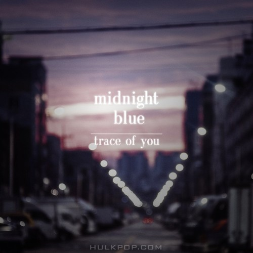 Midnight Blue – trace of you – Single
