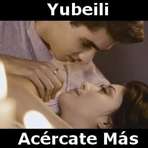 Yubeili - Acercate Mas