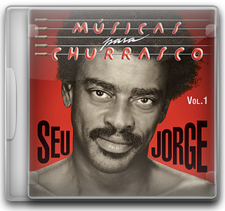 Seu Jorge – Músicas Para Churrasco Vol.1