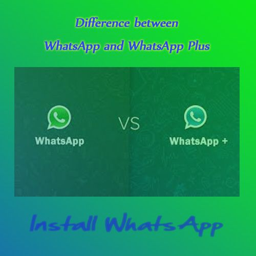 whatsapp plus and whatsapp different