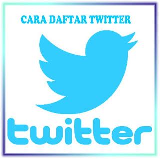 Cara Daftar Twitter Baru