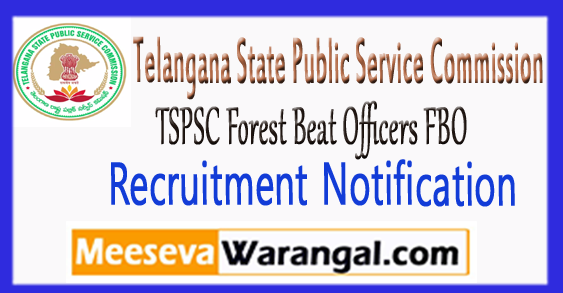 TSPSC Forest Beat Officers FBO Recruitment Notification 2017