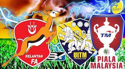 Live Streaming UITM FC vs Kelantan Piala Malaysia 29 Julai 2017