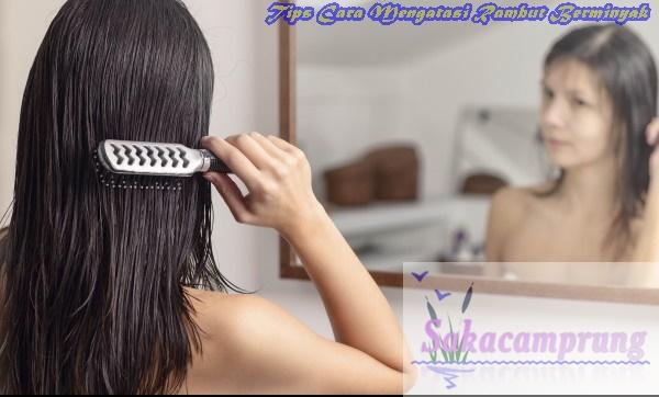 http://sakacamprung.blogspot.com/2016/05/tips-cara-mengatasi-rambut-berminyak.html