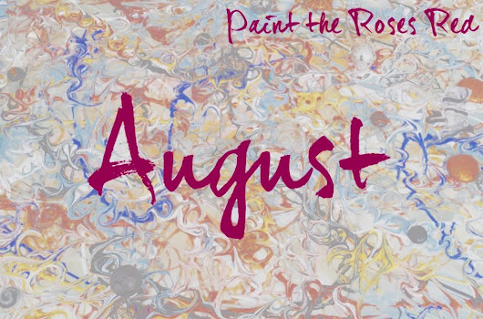 August - Paint the Roses Red