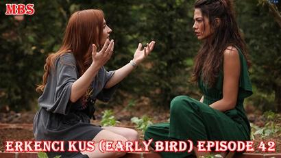 Episode 42 Erkenci Kuş