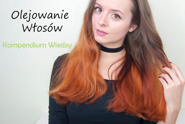 [395.] Olejowanie włosów- po co? Jak? Wiedza w pigułce =)