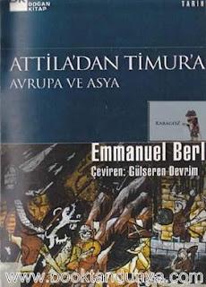 Emmanuel Berl - Atilla'dan Timur'a Avrupa ve Asya
