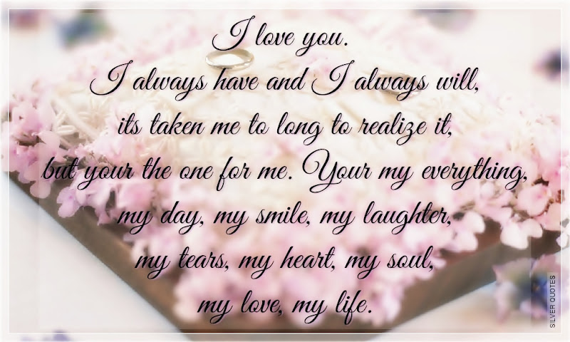 You Are My Life My Love My Everything Quotes