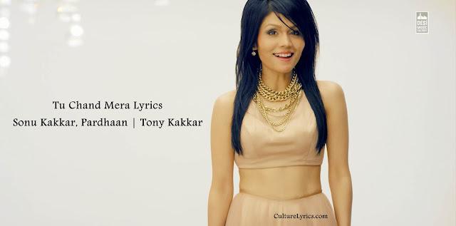 Tu Chand Mera Lyrics – Tony Kakkar Feat. Sonu Kakkar, Pardhaan