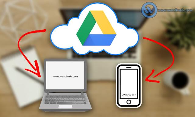 Cara Backup dan Restore Data Secara Online di Google Drive - WandiWeb