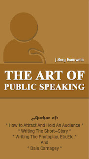 The Art of Public Speaking by Dale Carnegie, J. Berg Esenwein PDF Book Download
